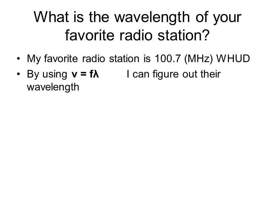 What is the wavelength of your favorite radio station