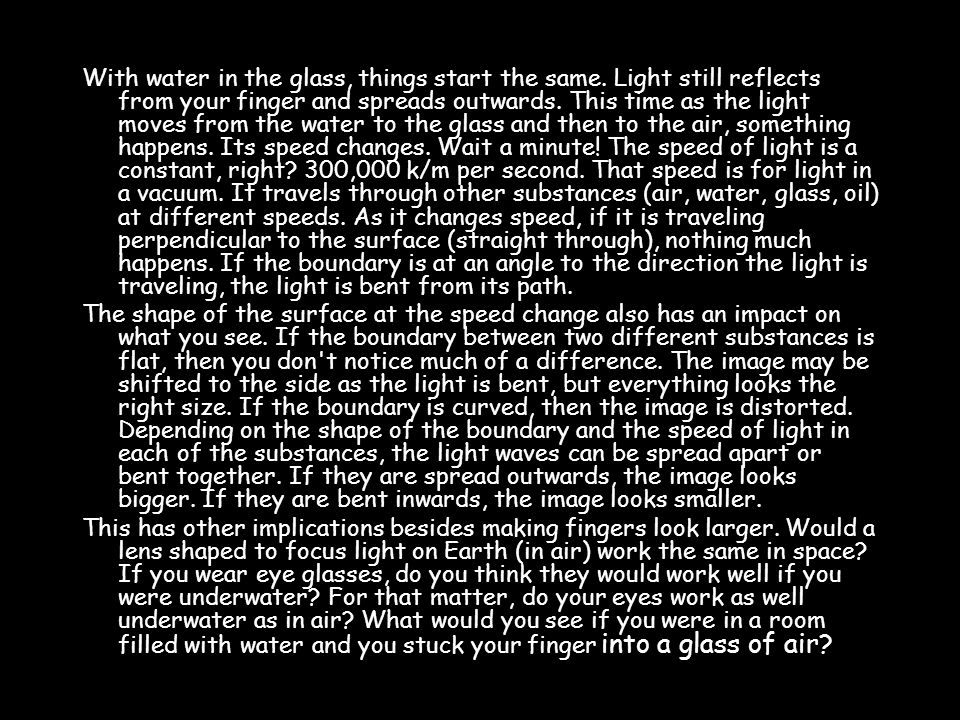 With water in the glass, things start the same
