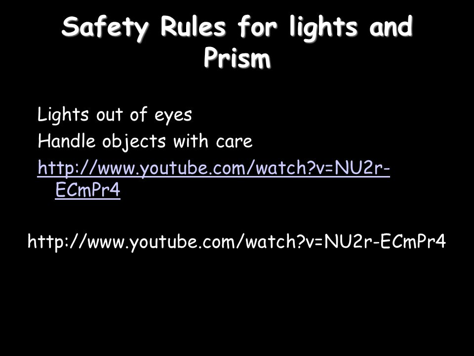 Safety Rules for lights and Prism