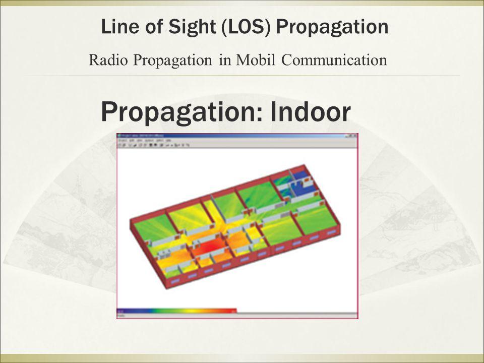 Propagation: Indoor Line of Sight (LOS) Propagation