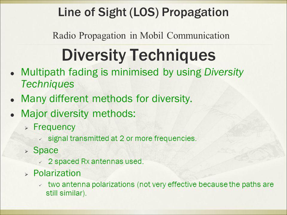 Diversity Techniques Line of Sight (LOS) Propagation