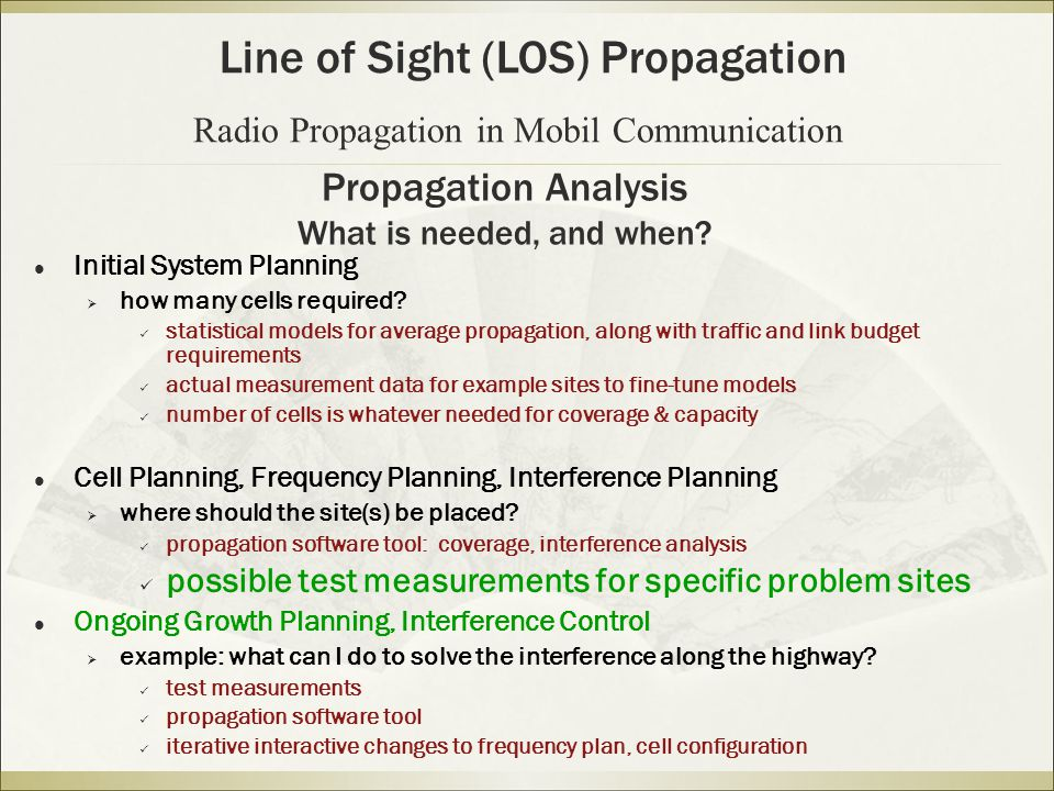 Propagation Analysis What is needed, and when
