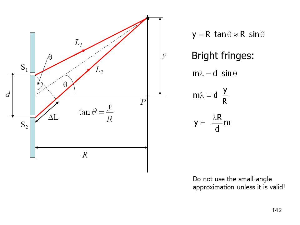Bright fringes: L1 y  S1 L2  d P L S2 R