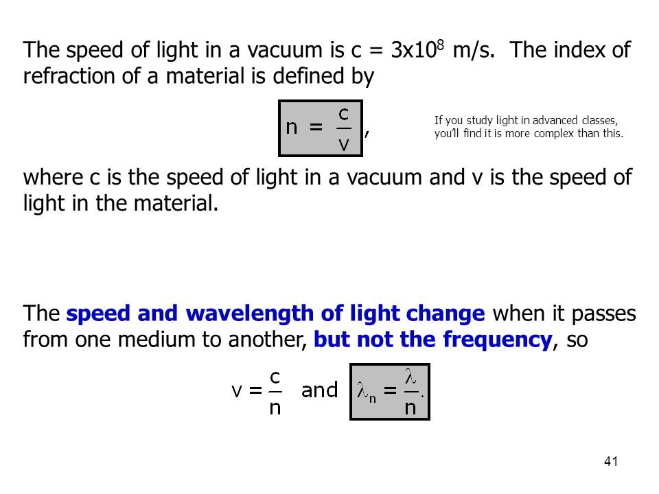 The speed of light in a vacuum is c = 3x108 m/s