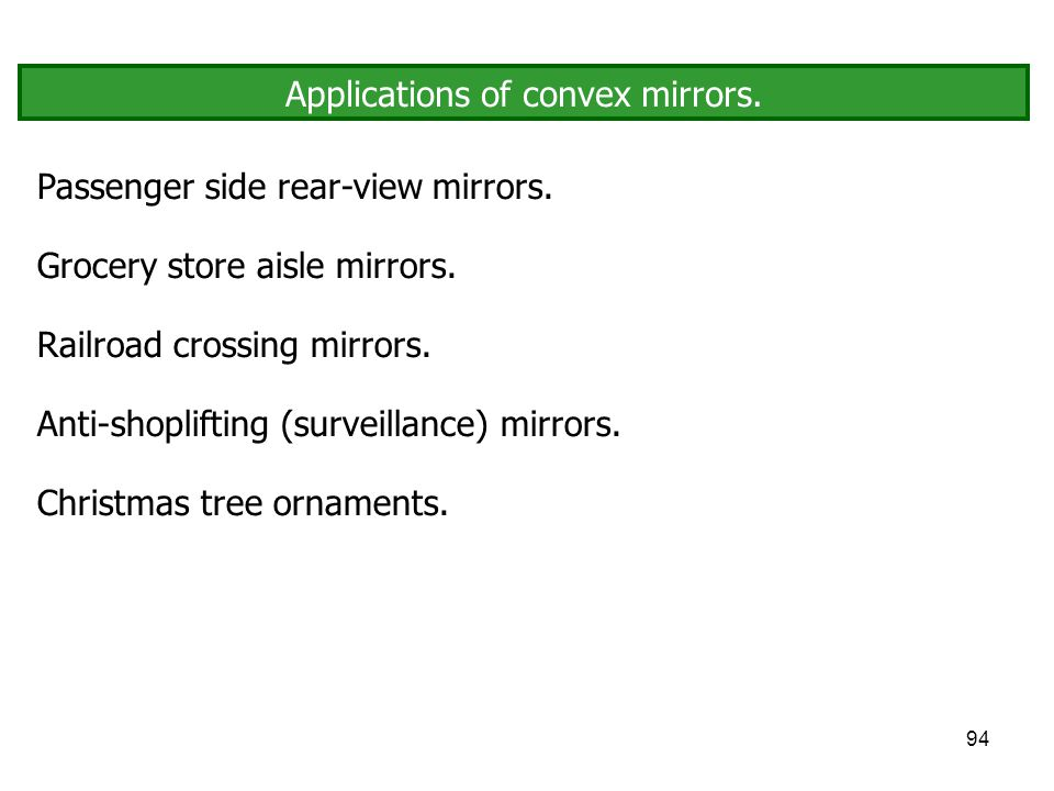 Applications of convex mirrors.