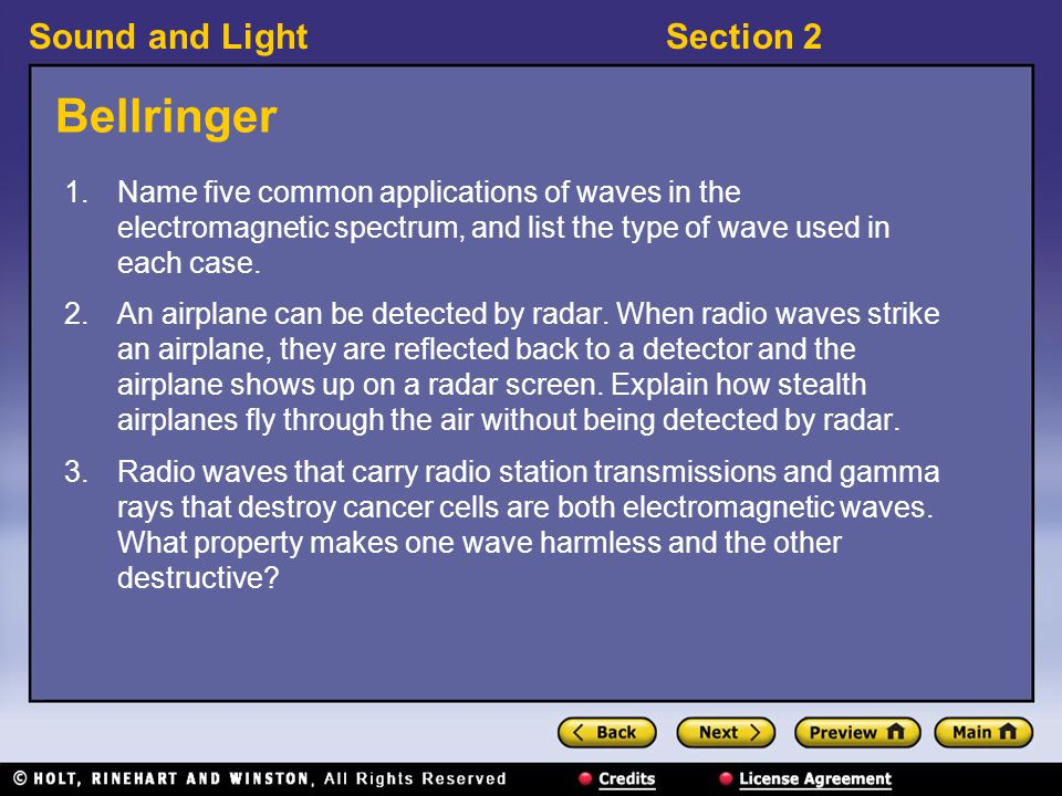 Bellringer Name five common applications of waves in the electromagnetic spectrum, and list the type of wave used in each case.