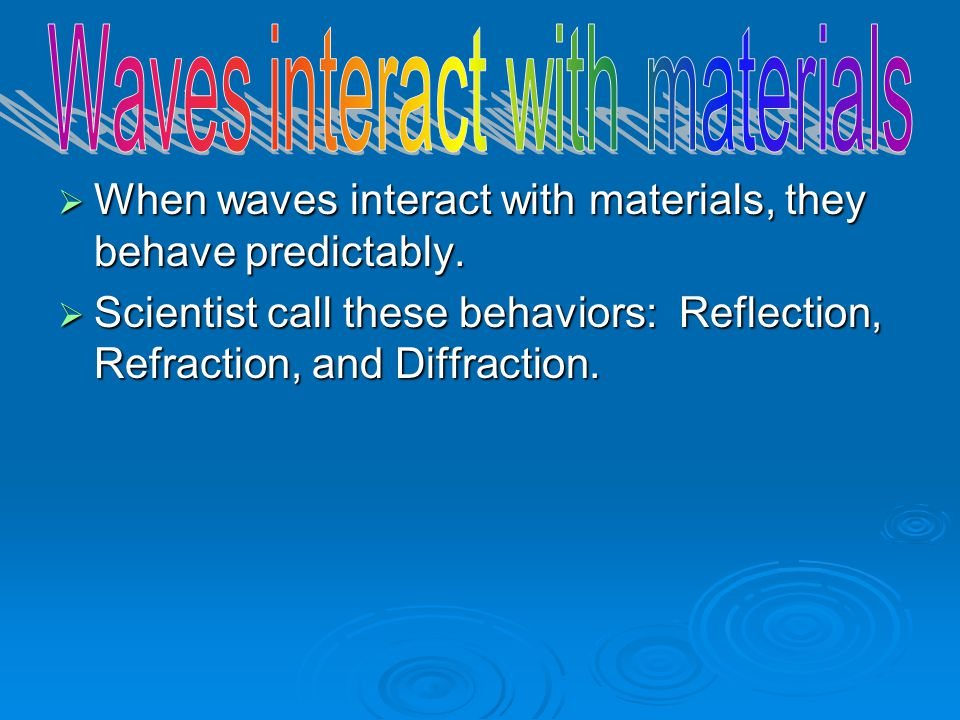 Waves interact with materials