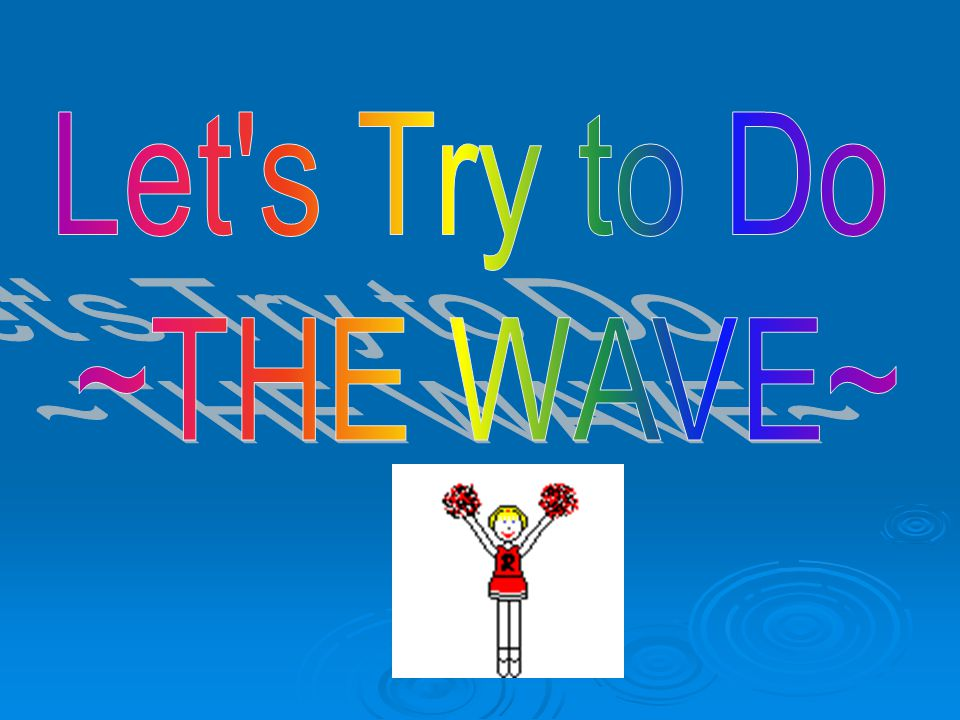 Let s Try to Do ~THE WAVE~