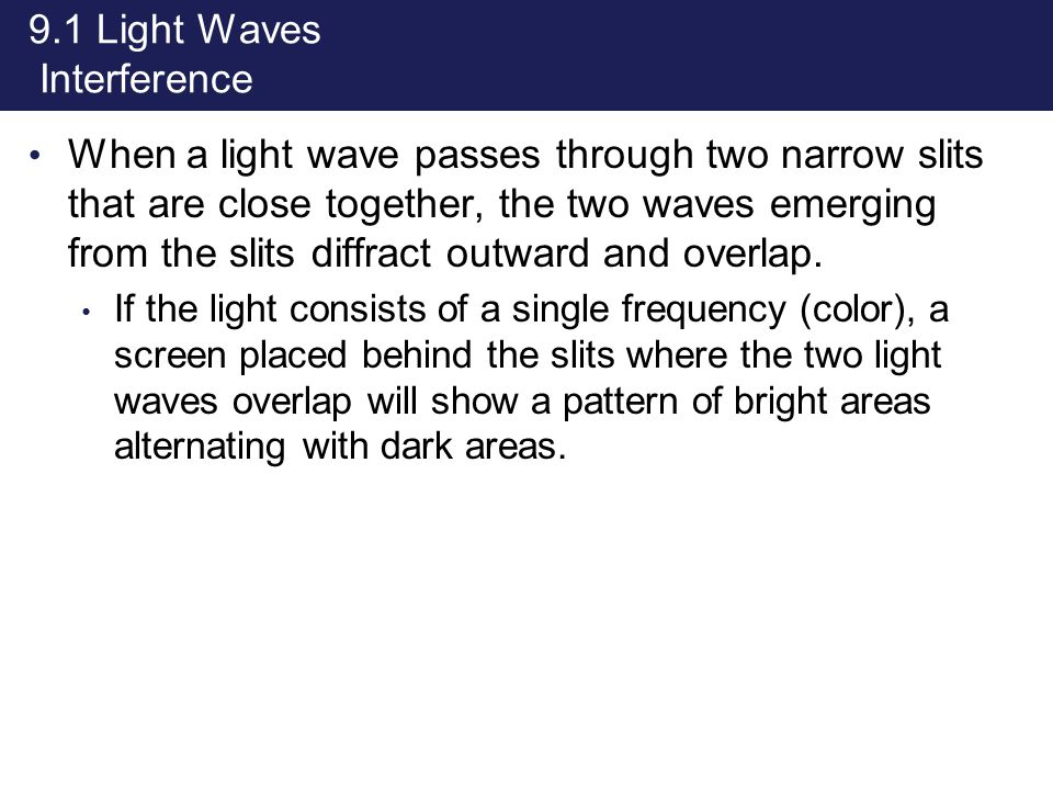 9.1 Light Waves Interference