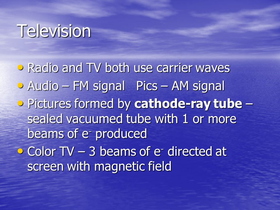 Television Radio and TV both use carrier waves