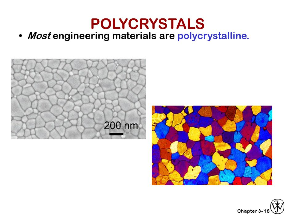 POLYCRYSTALS • Most engineering materials are polycrystalline. 18