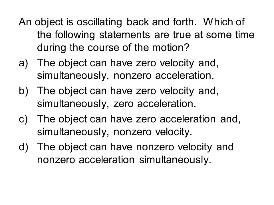 An object is oscillating back and forth