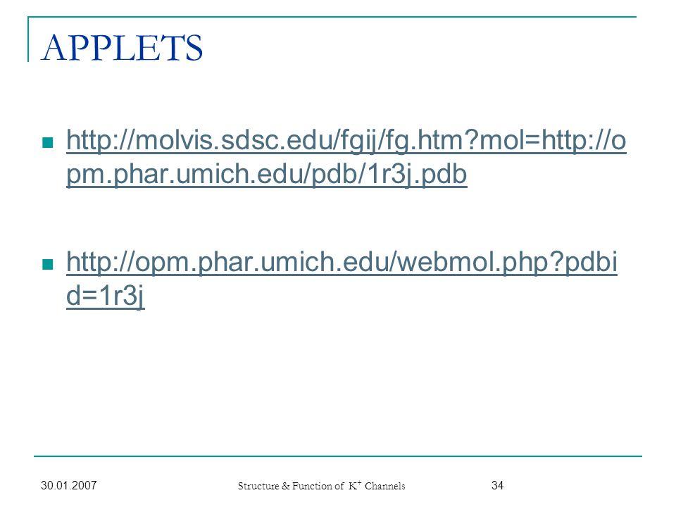 APPLETS http://molvis.sdsc.edu/fgij/fg.htm mol=http://opm.phar.umich.edu/pdb/1r3j.pdb. http://opm.phar.umich.edu/webmol.php pdbid=1r3j.