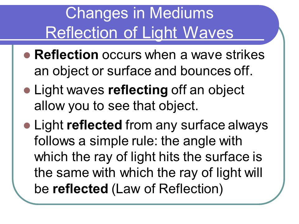 Changes in Mediums Reflection of Light Waves