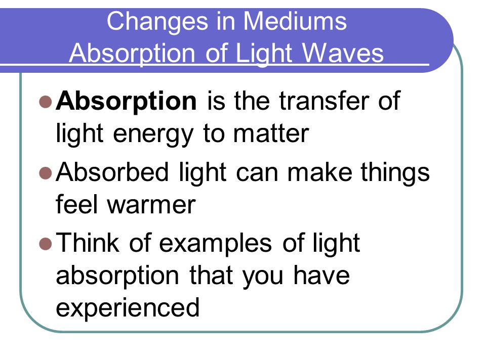 Changes in Mediums Absorption of Light Waves