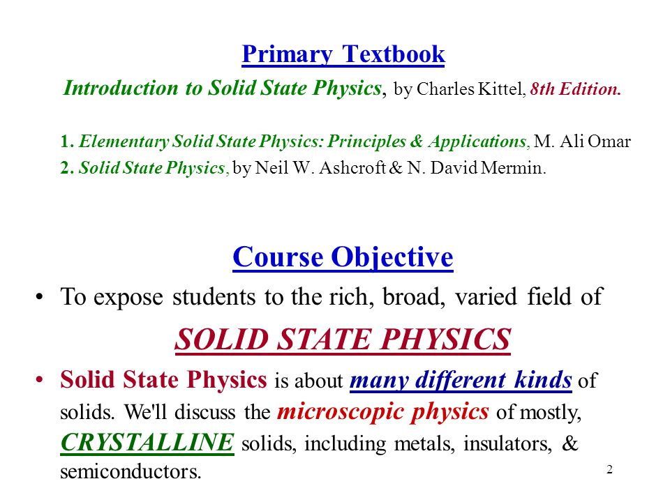Introduction to Solid State Physics, by Charles Kittel, 8th Edition.