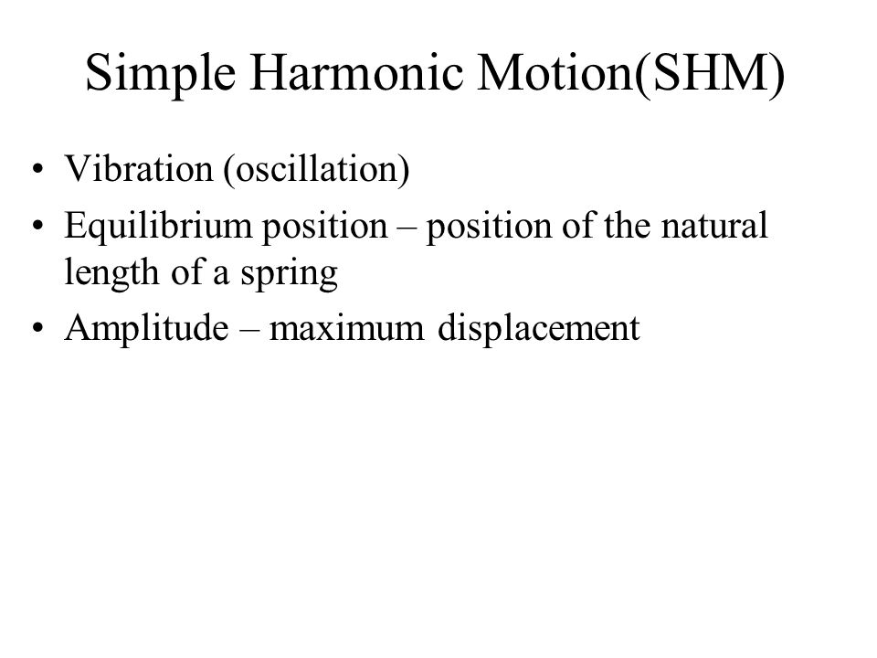 Simple Harmonic Motion(SHM)