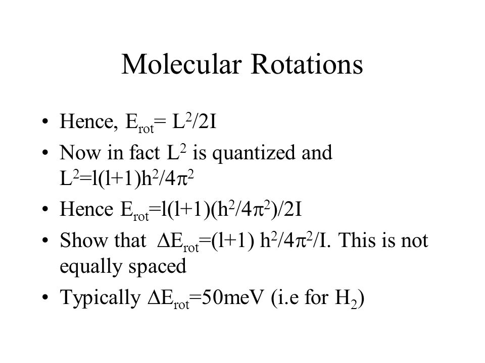 Molecular Rotations Hence, Erot= L2/2I