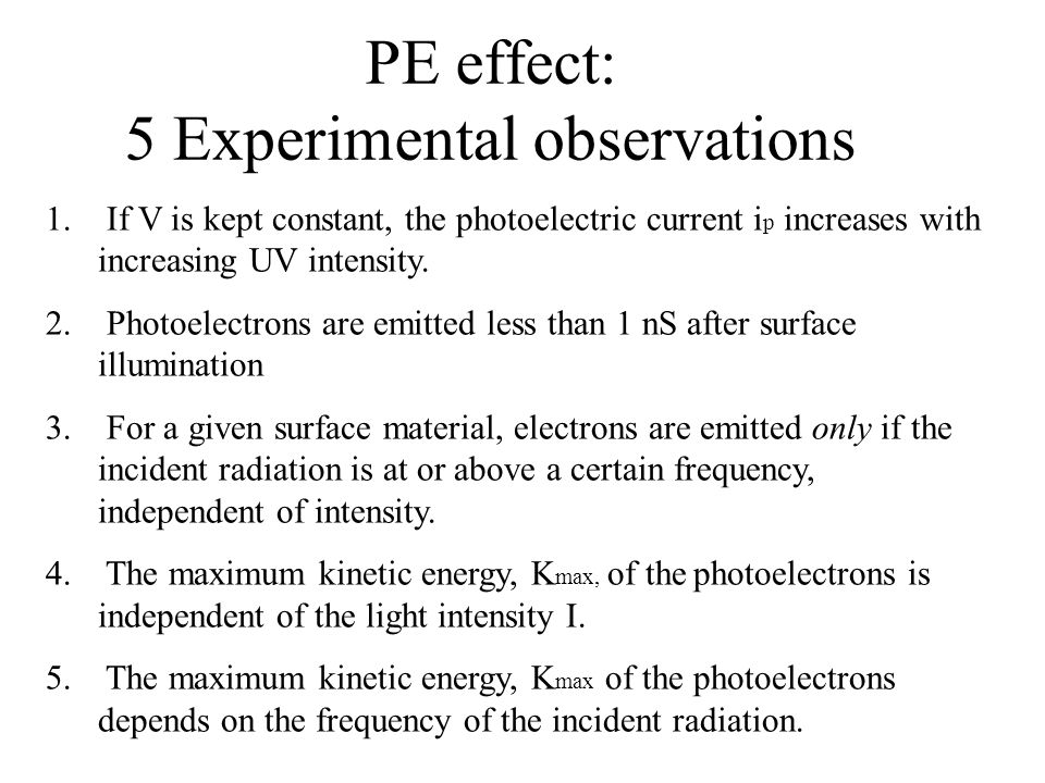 PE effect: 5 Experimental observations