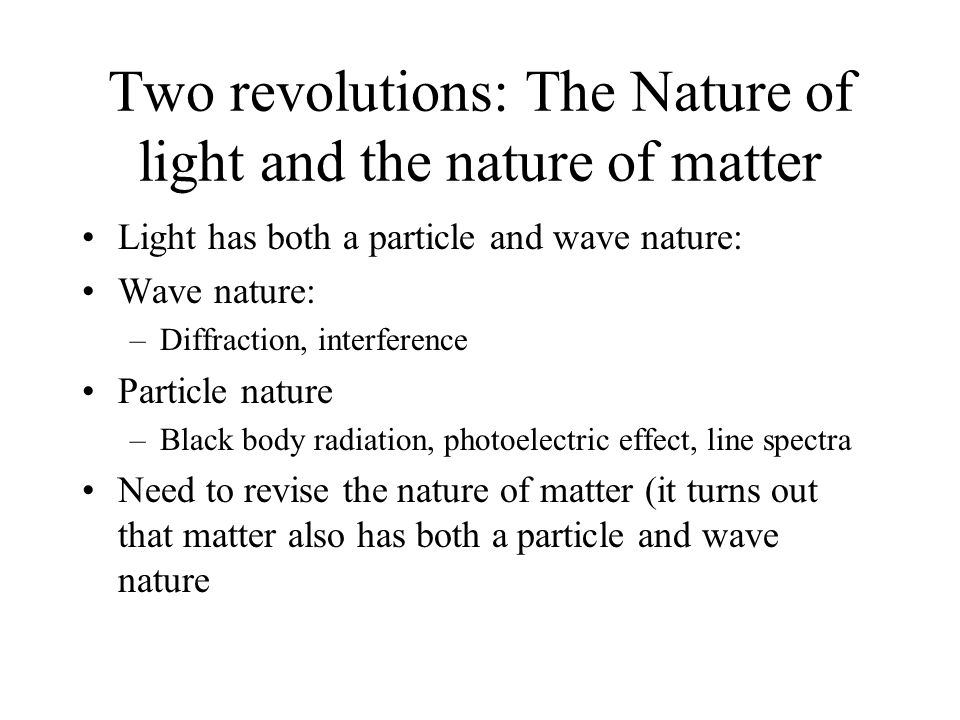 Two revolutions: The Nature of light and the nature of matter