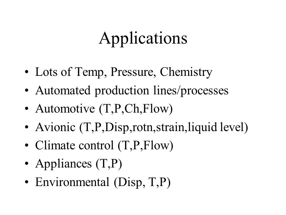 Applications Lots of Temp, Pressure, Chemistry