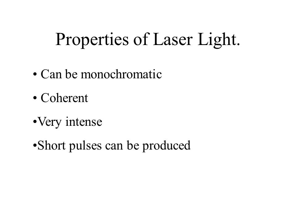 Properties of Laser Light.