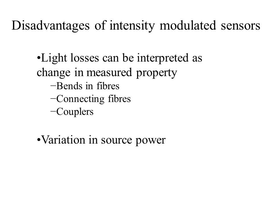 Disadvantages of intensity modulated sensors