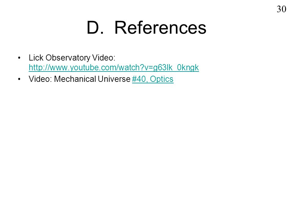30 D. References. Lick Observatory Video: http://www.youtube.com/watch v=g63lk_0kngk.