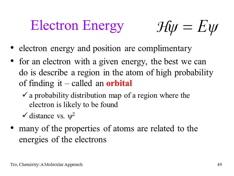 Electron Energy electron energy and position are complimentary