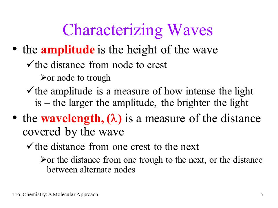 Characterizing Waves the amplitude is the height of the wave
