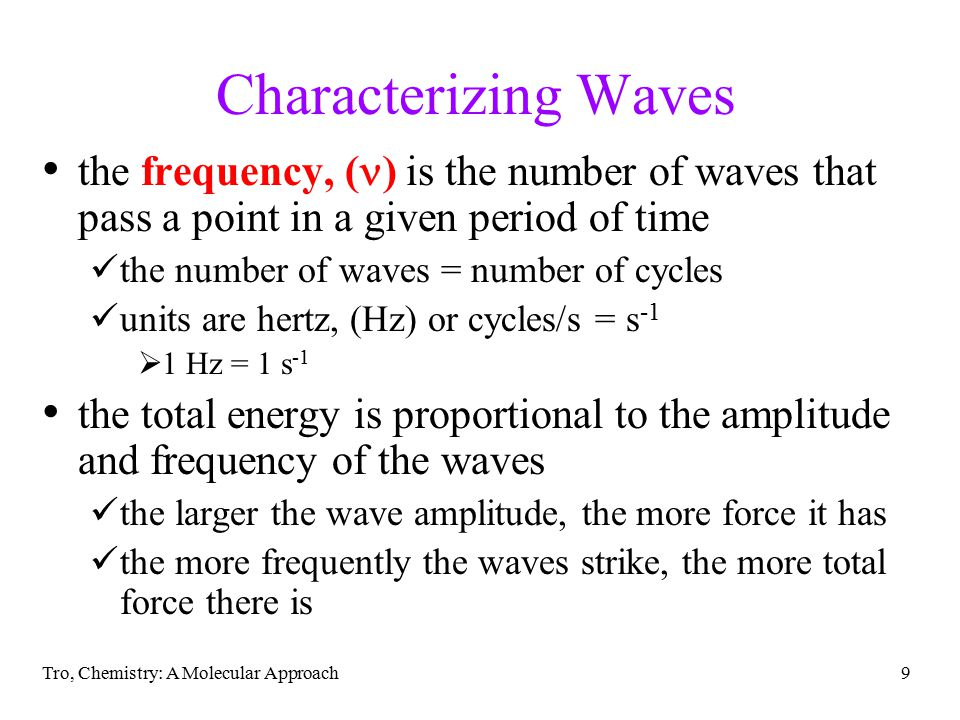 Characterizing Waves the frequency, (n) is the number of waves that pass a point in a given period of time.