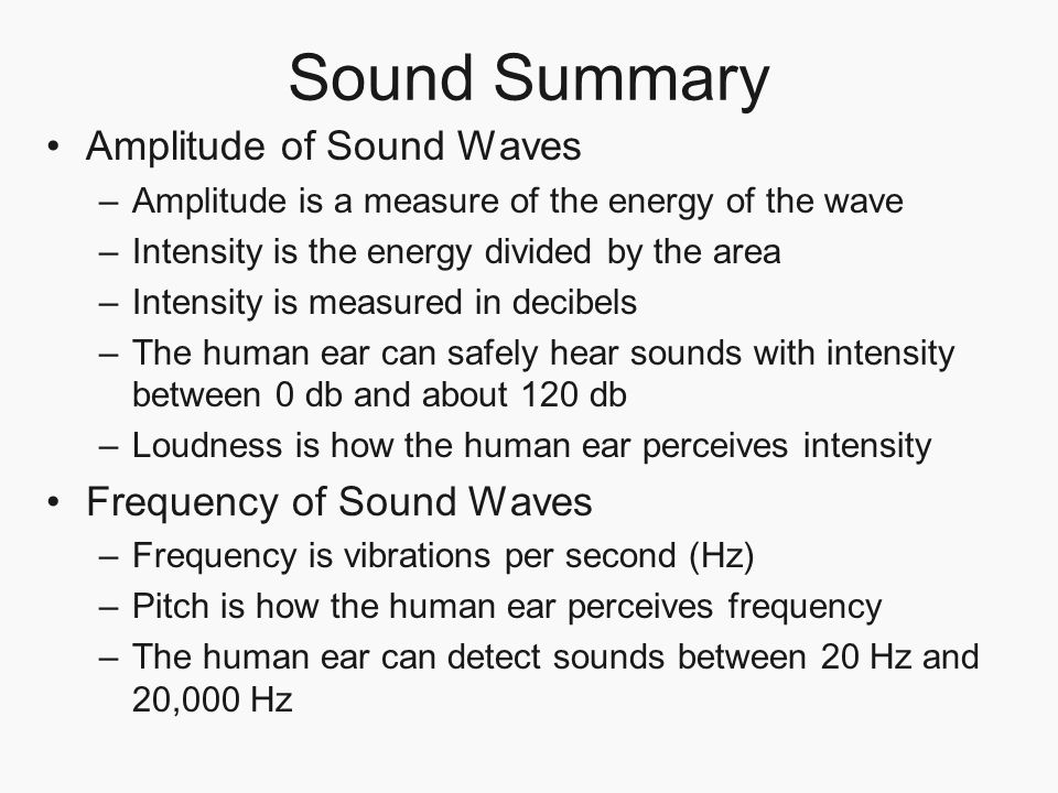 Sound Summary Amplitude of Sound Waves Frequency of Sound Waves