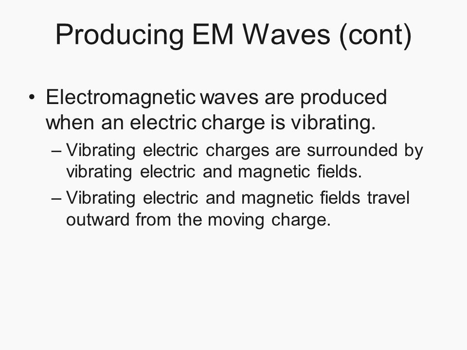 Producing EM Waves (cont)