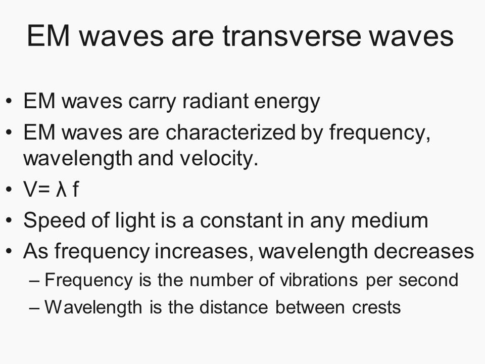 EM waves are transverse waves