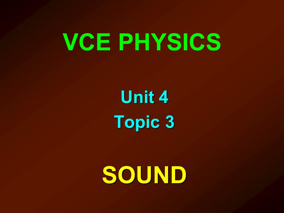 VCE PHYSICS Unit 4 Topic 3 SOUND