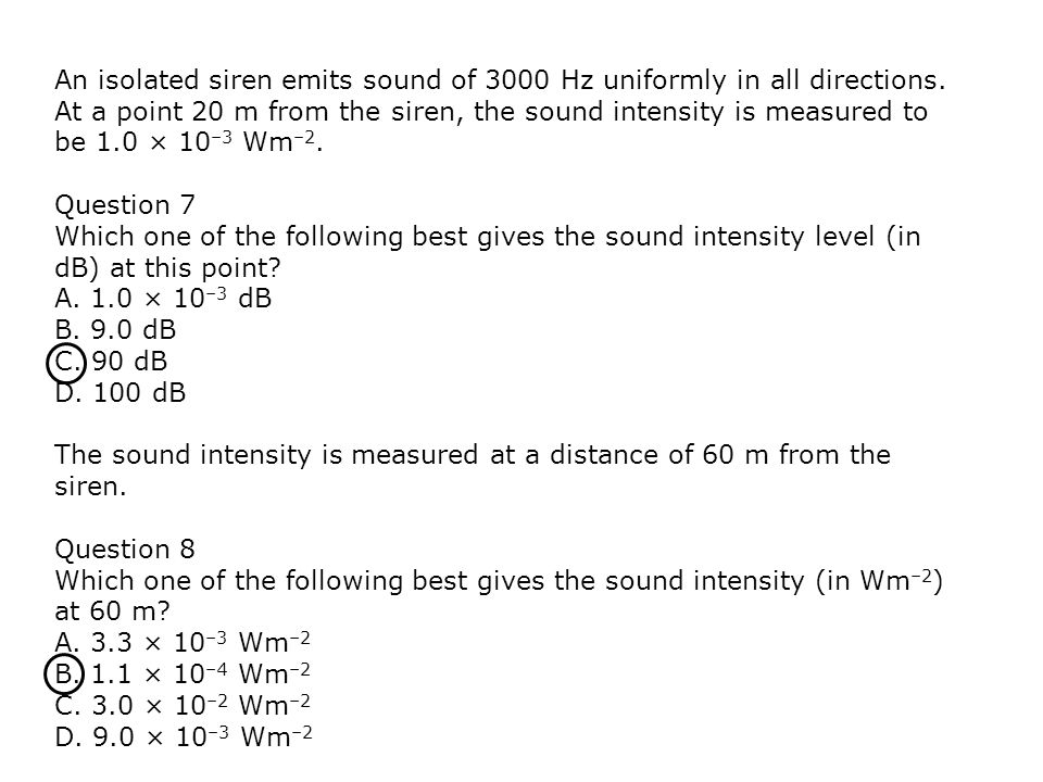 An isolated siren emits sound of 3000 Hz uniformly in all directions