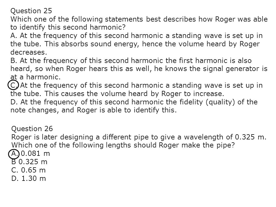 Question 25 Which one of the following statements best describes how Roger was able to identify this second harmonic