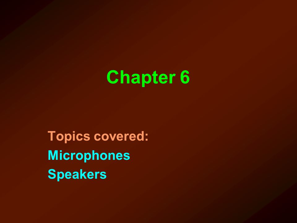 Topics covered: Microphones Speakers