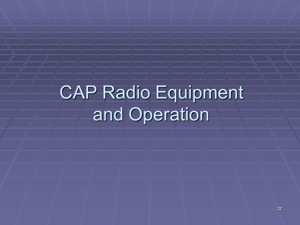 CAP Radio Equipment and Operation