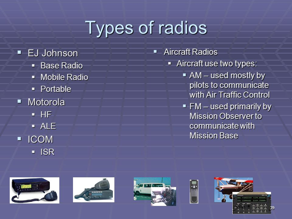 Types of radios EJ Johnson Motorola ICOM Aircraft Radios Base Radio