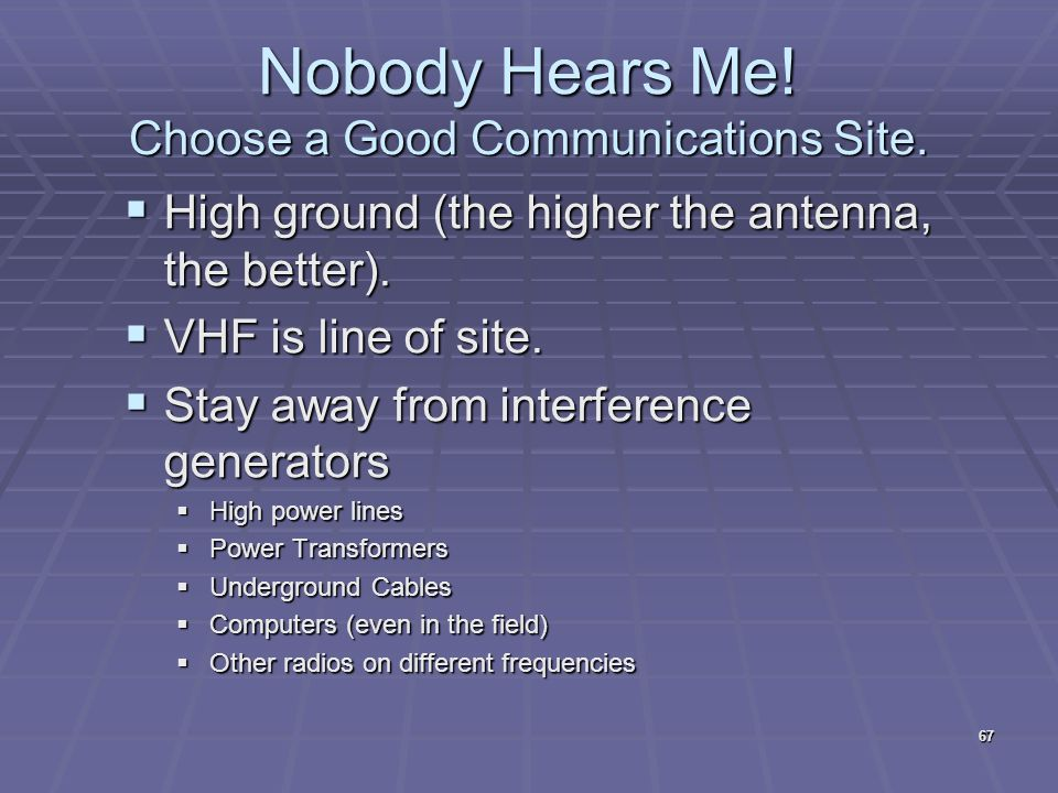 Nobody Hears Me! Choose a Good Communications Site.