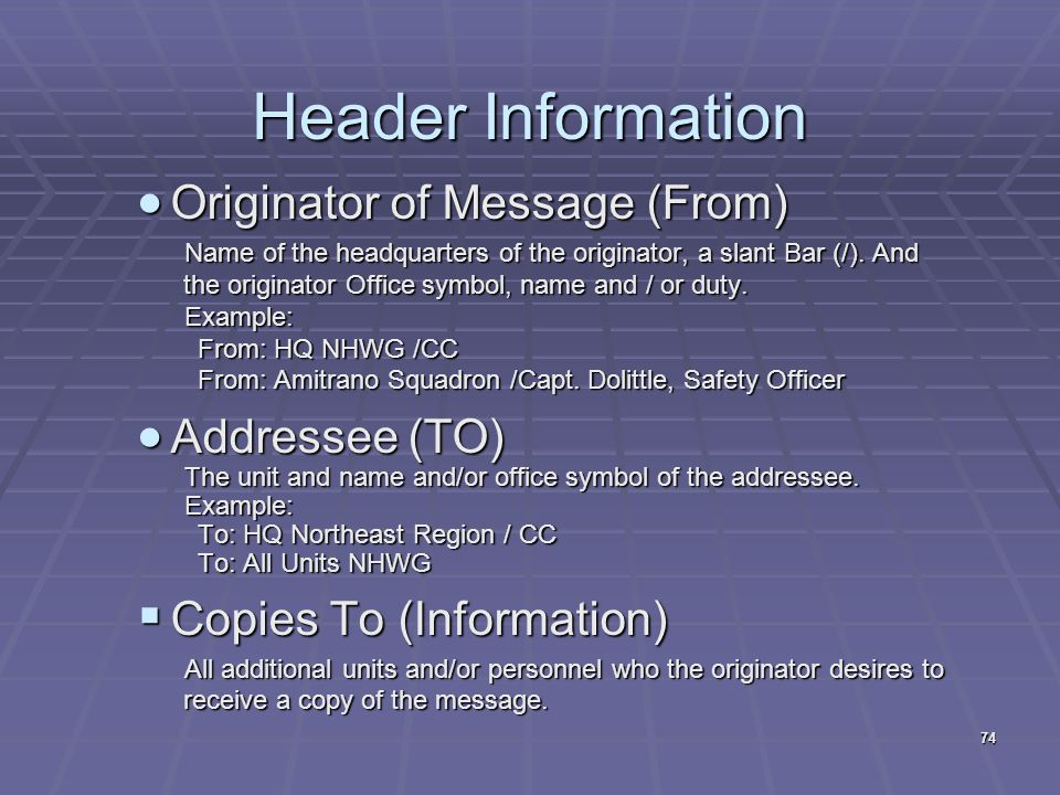 Header Information Originator of Message (From) Addressee (TO)