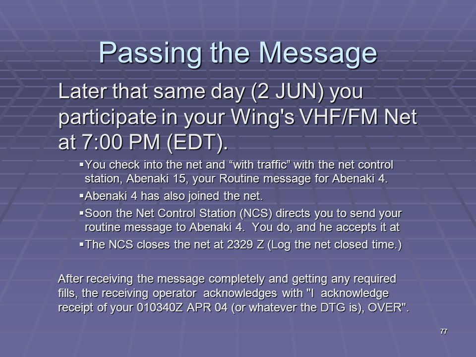 Passing the Message Later that same day (2 JUN) you participate in your Wing s VHF/FM Net at 7:00 PM (EDT).