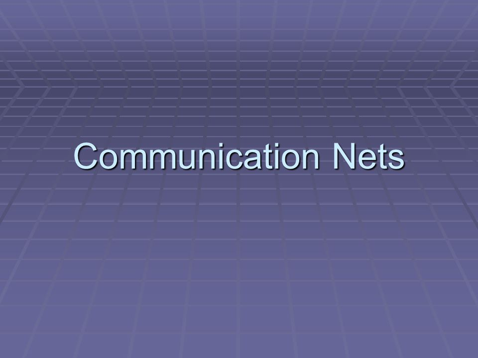 4/13/2017 Communication Nets