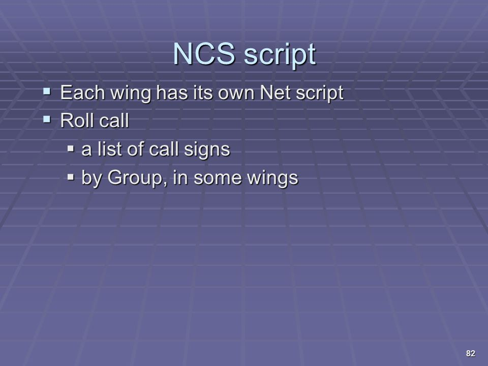 NCS script Each wing has its own Net script Roll call