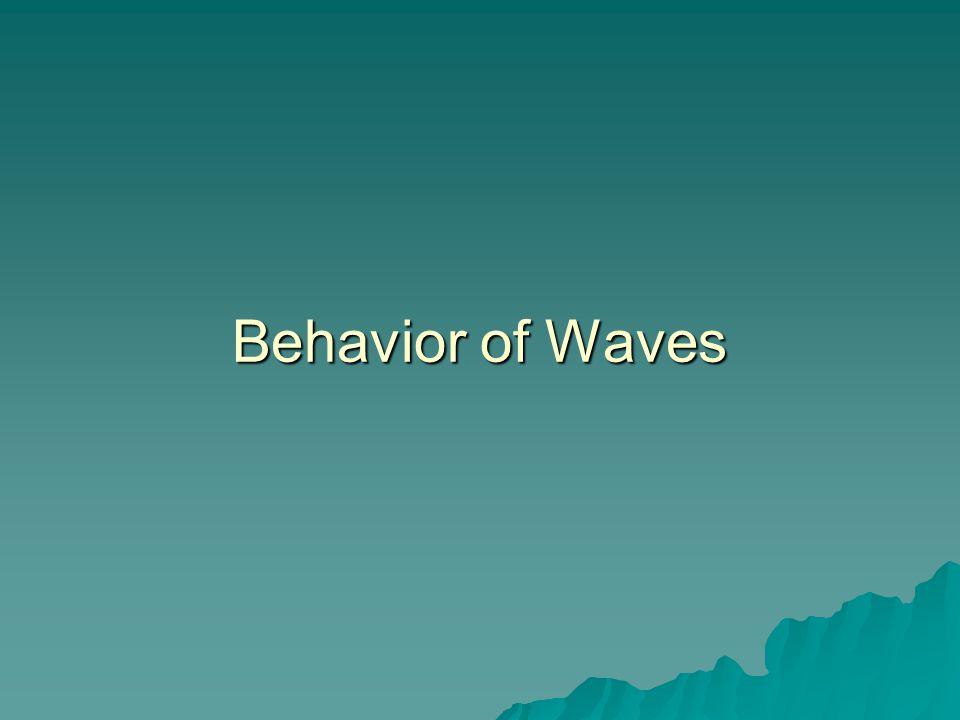 Behavior of Waves