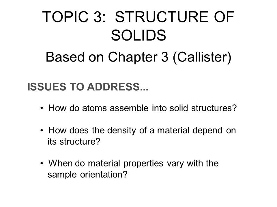 TOPIC 3: STRUCTURE OF SOLIDS