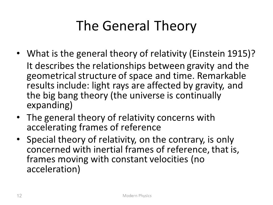 The General Theory What is the general theory of relativity (Einstein 1915)