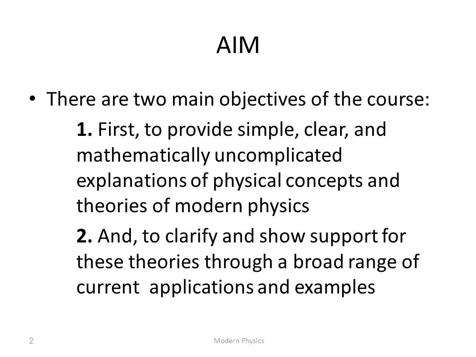 AIM There are two main objectives of the course: