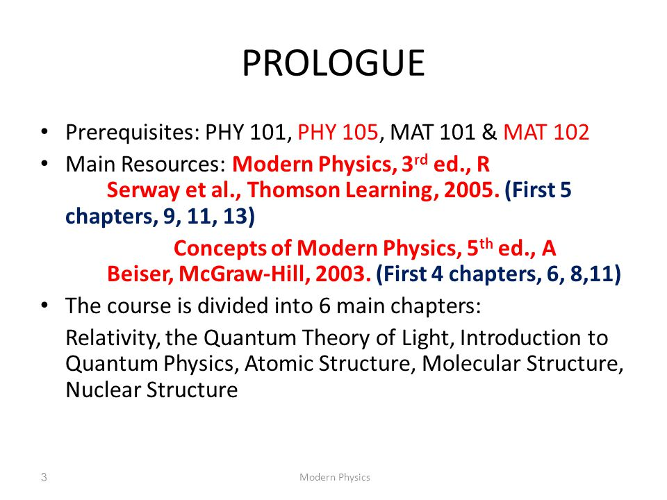 PROLOGUE Prerequisites: PHY 101, PHY 105, MAT 101 & MAT 102